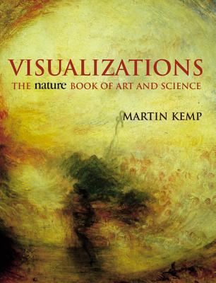 Visualizations: The Nature Book of Art and Science - Kemp, Martin