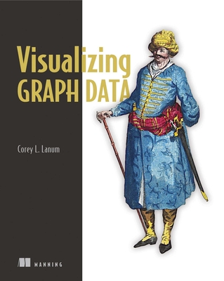 Visualizing Graph Data - Lanum, Corey L.