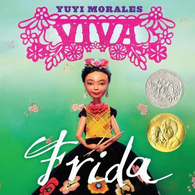 Viva Frida - Morales, Yuyi, and O'Meara, Tim (Photographer)