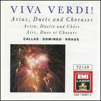 Viva Verdi! Arias, Duets and Choruses - Alfredo Kraus (vocals); Franco Corelli (vocals); Ghena Dimitrova (vocals); Maria Callas (vocals); Plácido Domingo (vocals); Renata Scotto (vocals); Renato Bruson (vocals); Shirley Verrett (vocals); Ambrosian Chorus (choir, chorus)