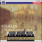 Vivaldi: 6 Violin Concerti, Op. 6