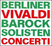 Vivaldi: Concerti [2013] - Berliner Barock Solisten; Georg Faust (cello); Rainer Kussmaul (violin); Wolfram Christ (viola d'amore);...
