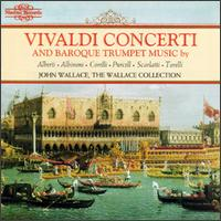 Vivaldi Concerti; Baroque Trumpet Music - Andrew Shulman (cello); John Miller (trumpet); John Wallace (trumpet); Leslie Pearson (continuo); Lyn Fletcher (violin);...