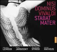 Vivaldi: Nisi Dominus; Stabat Mater - Marie-Nicole Lemieux (contralto); Philippe Jaroussky (counter tenor); Matheus Ensemble; Jean-Christophe Spinosi (conductor)