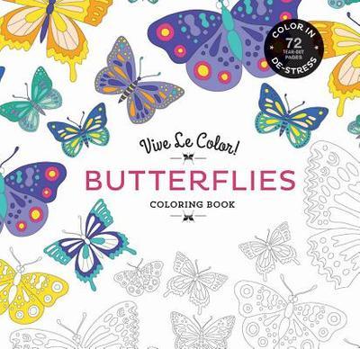 Vive Le Color! Butterflies (Coloring Book): Color In; De-stress (72 Tear-out Pages) - Abrams Noterie