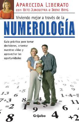 Vivir Mejor A Traves de la Numerologia - Liberato, Aparecida, and Junqueyra, Beto, and Bryg, Irene