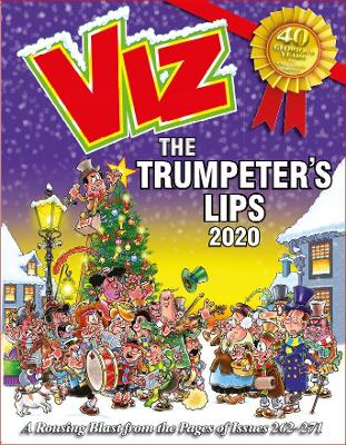 Viz Annual 2020: The Trumpeter's Lips: A Rousing Blast from the pages of Issues 262~271 - Viz Magazine (Editor)