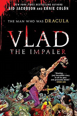 Vlad the Impaler: The Man Who Was Dracula - Jacobson, Sid, Ph.D.