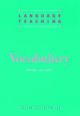 Vocabulary - McCarthy, Michael, and Candlin, C. N. (Series edited by), and Widdowson, H. G. (Series edited by)