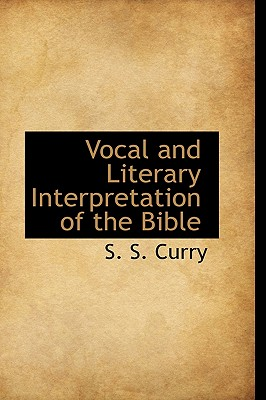 Vocal and Literary Interpretation of the Bible - Curry, S S