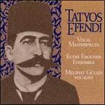 Vocal Masterpieces of Kemani Tatyos Efendi