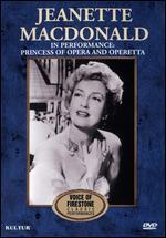 Voice of Firestone: Jeanette McDonald in Performance - Princess of Opera & Operetta