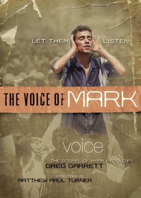 Voice of Mark-VC: Let Them Listen - Garrett, Greg (Retold by), and Turner, Matthew Paul (Commentaries by)