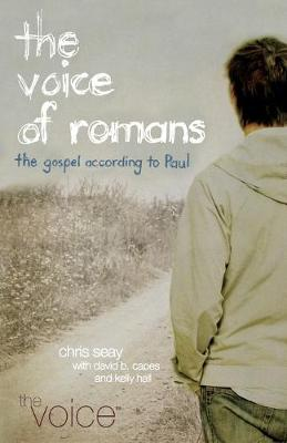 Voice of Romans-VC: The Gospel According to Paul - Seay, Chris