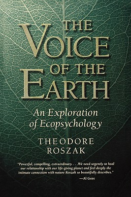 Voice of the Earth: An Exploration of Ecopsychology - Roszak, Theodore