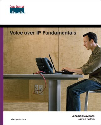 Voice Over IP Fundamentals - Davidson, Jonathan, M.D., and Peters, James F, and Bhatia, Manoj