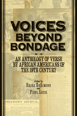 Voices Beyond Bondage: An Anthology of Verse by African Americans of the 19th Century - Louis, Fidel (Editor), and Desimone, Erika (Editor)