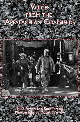 Voices from the Appalachian Coalfields - Yarrow, Mike