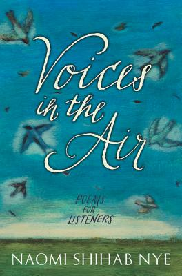 Voices in the Air: Poems for Listeners - Nye, Naomi Shihab