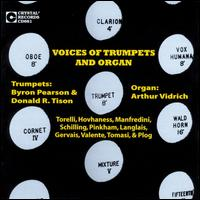 Voices of Trumpets and Organ - Arthur Vidrich (organ); Byron Pearson (trumpet); Donald R. Tison (trumpet)