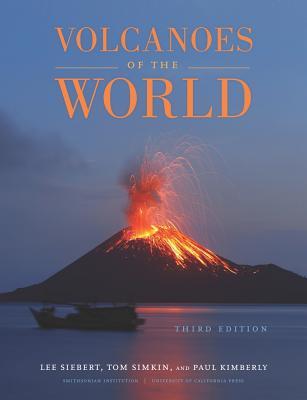 Volcanoes of the World - Siebert, Lee, and Simkin, Tom, and Kimberly, Paul
