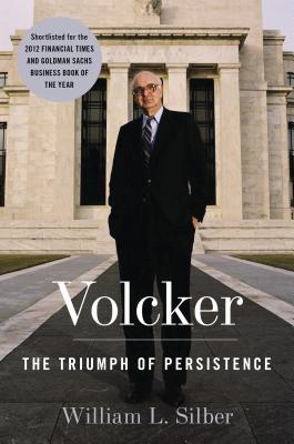 Volcker: The Triumph of Persistence - Silber, William L