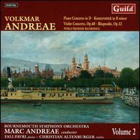 Volkmar Andreae: Piano Concerto in D; Konzertstück in B minor; Violin Concerto, Op. 40; Rhapsodie, Op. 32 - Christian Altenburger (violin); Fali Pavri (piano); Bournemouth Symphony Orchestra; Marc Andreae (conductor)