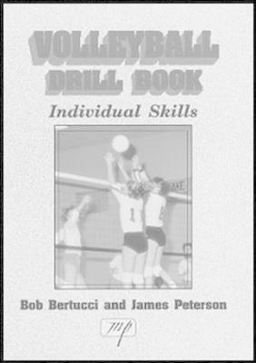 Volleyball Drill Book - Bertucci, Bob, and Peterson, James A, Ph.D.