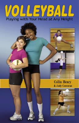 Volleyball: Playing with Your Head at Any Height - Henry, Collin, and Corcoran, Judy