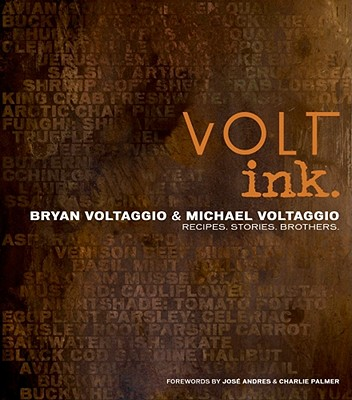 Volt Ink.: Recipes, Stories, Brothers - Voltaggio, Bryan And Michael, and Palmer, Charlie (Foreword by), and Anderson, Ed (Photographer)