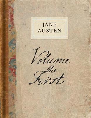 Volume the First: A Facsimile - Austen, Jane, and Sutherland, Kathryn (Introduction by)