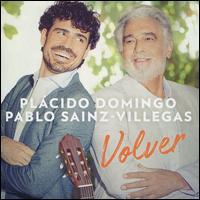Volver - Pablo Sáinz Villegas (guitar); Plácido Domingo (vocals); Florida Philharmonic LLC; Nazareno Andorno (conductor)