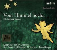 Vom Himmel hoch ... - Annelies Westen (alto); Berlin String Quartet; Charlotte Kaufmann (piano); Dietrich Fischer-Dieskau (baritone);...
