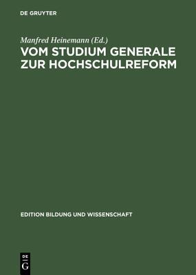 """Vom Studium Generale Zur Hochschulreform: Die """"Oberaudorfer Gesprache"""" ALS Forum Gewerkschaftlicher Hochschulpolitik 1950-1968 - Heinemann, Manfred (Editor)"""