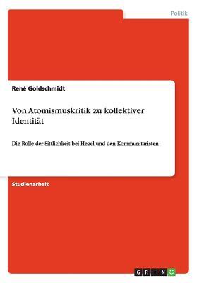 Von Atomismuskritik Zu Kollektiver Identitat - Goldschmidt, Rene
