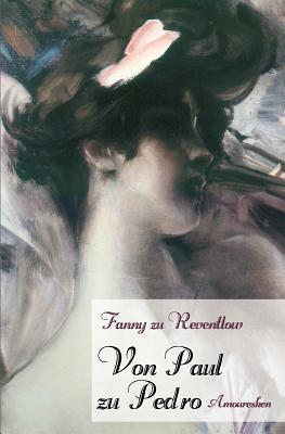 Von Paul Zu Pedro - Reventlow, Fanny Zu