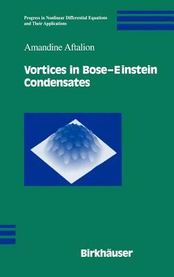 Vortices in Bose-Einstein Condensates - Aftalion, Amandine