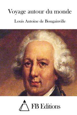 Voyage Autour Du Monde - Bougainville, Louis-Antoine de