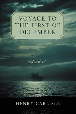 Voyage to the First of December - Carlisle, Henry