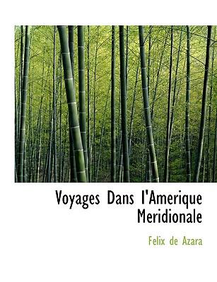Voyages Dans I'am Rique M Ridionale - Azara, Flix De