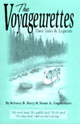 Voyageurettes - Barry, Rebecca B, and Engebretson, Susan A