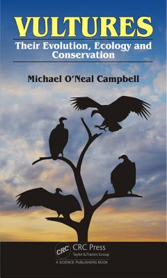 Vultures: Their Evolution, Ecology and Conservation - Campbell, Michael O