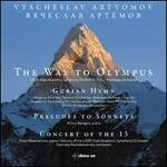 Vyacheslav Artyomov: The Way to Olympus; Gurian Hymn; Preludes to Sonnets; Concert of the 13