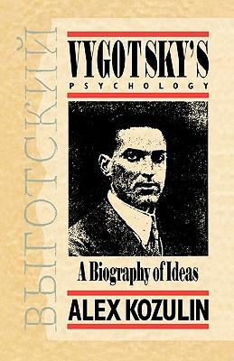 Vygotsky's Psychology: A Biography of Ideas - Kozulin, Alex