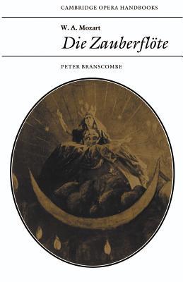 W. A. Mozart: Die Zauberfloete - Branscombe, Peter