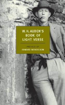 W. H. Auden's Book of Light Verse - Auden, W H, and Mendelson, Edward (Preface by)