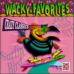 Wacky Favorites: Crazy Classics