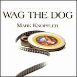 Wag the Dog - Mark Knopfler