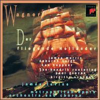 Wagner: Der fliegende Holländer - Ben Heppner (vocals); Birgitta Svenden (vocals); Deborah Voigt (vocals); James Morris (vocals);...