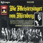 Wagner: Die Meistersinger von Nürnberg - Arnold van Mill (vocals); Elisabeth Schwarzkopf (soprano); Erich Kunz (vocals); Erich Majkut (tenor);...